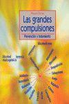 LAS GRANDES COMPULSIONES : PREVENCIÓN Y TRATAMIENTO
