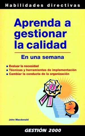 GESTIÓN TOTAL DE LA CALIDAD EN UNA SEMANA: EVALUAR LA NECESIDAD, TÉCNI