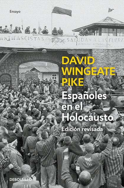 ESPAÑOLES EN EL HOLOCAUSTO (ED. ACTUALIZADA). VIDA Y MUERTE DE LOS REPUBLICANOS EN MAUTHAUSEN