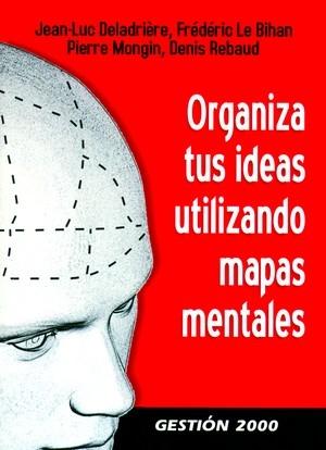 ORGANIZA TUS IDEAS EMPLEANDO MAPAS MENTALES