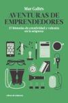AVENTURAS DE EMPRENDEDORES : 57 HISTORIAS DE CREATIVIDAD Y VALENTÍA EN LA EMPRESA