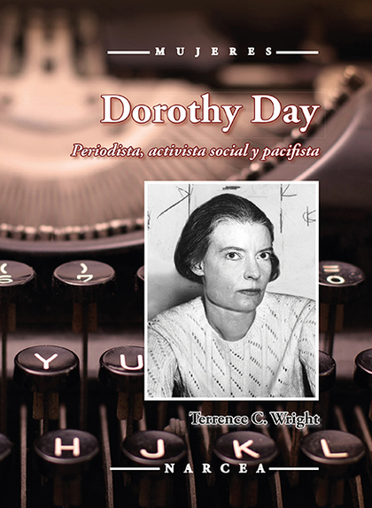 DOROTHY DAY                                                                     PERIODISTA, ACT