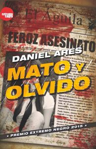 MATO Y OLVIDO.