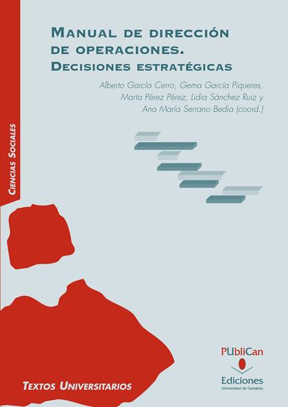 MANUAL DE DIRECCIÓN DE OPERACIONES : DECISIONES ESTRATÉGICAS