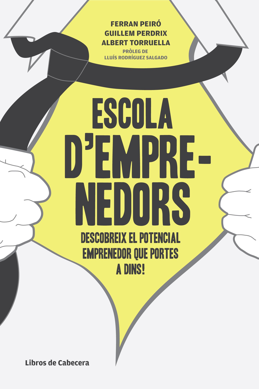 ESCOLA D´EMPRENEDORS : DESCOBREIX EL POTENCIAL EMPRENEDOR QUE PORTES A DINS!