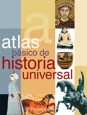 ATLAS BÁSICO DE HISTORIA UNIVERSAL
