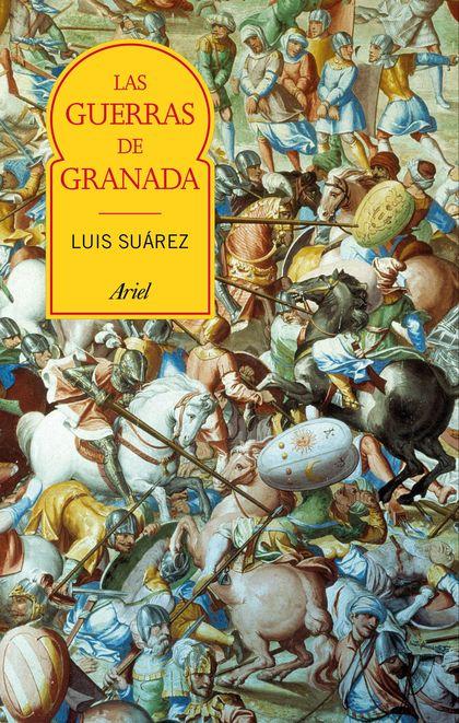 LAS GUERRAS DE GRANADA. TRANSFORMACIÓN E INCORPORACIÓN DE AL-ANDALUS