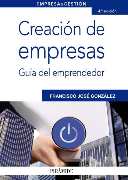 CREACIÓN DE EMPRESAS : GUÍA DEL EMPRENDEDOR