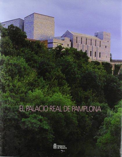 EL PALACIO REAL DE PAMPLONA.
