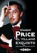 VINCENT PRICE : EL VILLANO EXQUISITO