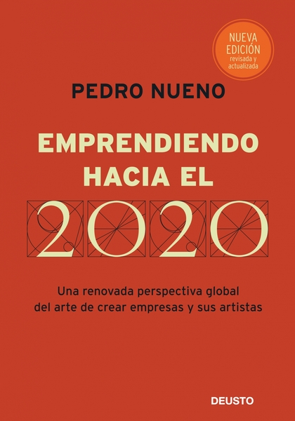 EMPRENDIENDO HACIA EL 2020 : UNA RENOVADA PERSPECTIVA GLOBAL DEL ARTE DE CREAR EMPRESAS Y SUS A