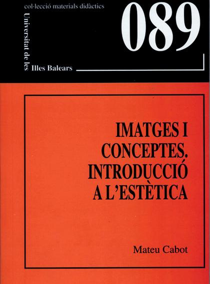 IMATGES I CONCEPTES : INTRODUCCIÓ A L´ESTÈTICA