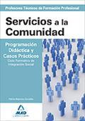 SERVICIOS COMUNIDAD PROG. DIDACTICA Y CASOS PRACTICOS PTFP. ....CICLO FORMATIVO DE INTEGRACION