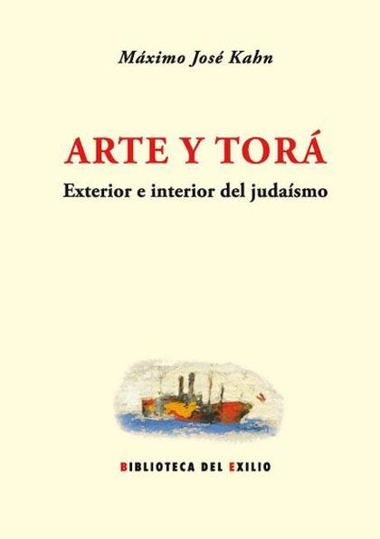 ARTE Y TORÁ : EXTERIOR E INTERIOR DEL JUDAÍSMO