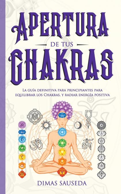 APERTURA DE TUS CHAKRAS