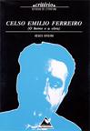 CELSO EMILIO FERREIRO : (O HOME E A OBRA)