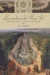 LOS JARDINES DEL REY SOL: LUIS XIV, ANDRÉ LE NÔTRE Y LA CREACIÓN DE LO