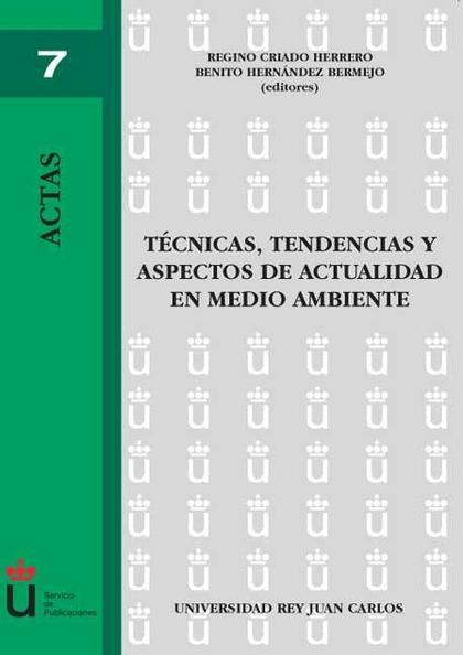 Técnicas, tendencias y aspectos de actualidad en medio ambiente