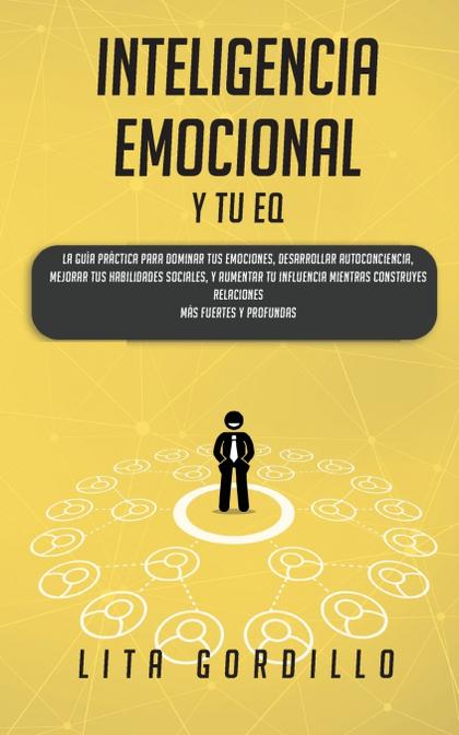 INTELIGENCIA EMOCIONAL Y TU EQ