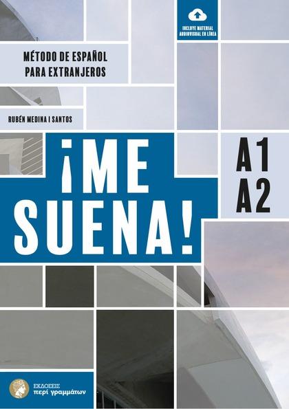 ¡ME SUENA! A1-A2. MÉTODO DE ESPAÑOL PARA EXTRANJEROS