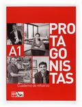 PROTAGONISTAS INTERNACIONAL, A1. CUADERNO DE REFUERZO