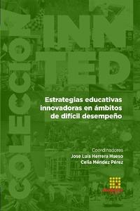 ESTRATEGIAS EDUCATIVAS INNOVADORAS EN ÁMBITOS DE DIFÍCIL DESEMPEÑO.