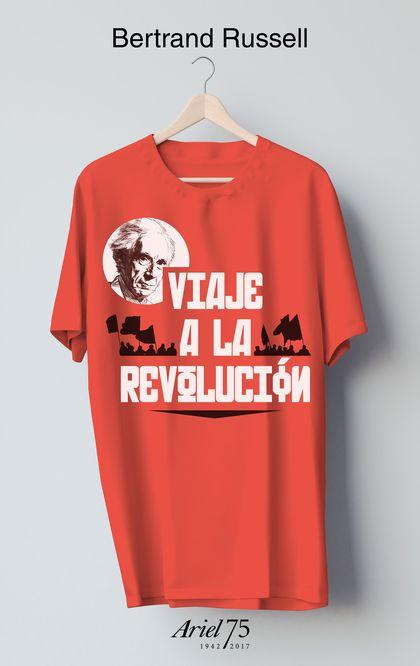VIAJE A LA REVOLUCIÓN - 75 ANIVERSARIO DE ARIEL. PRÁCTICA Y TEORÍA DEL BOLCHEVISMO Y OTROS ESCR