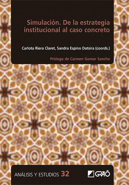 SIMULACIÓN. DE LA ESTRATEGIA INSTITUCIONAL AL CASO CONCRETO.