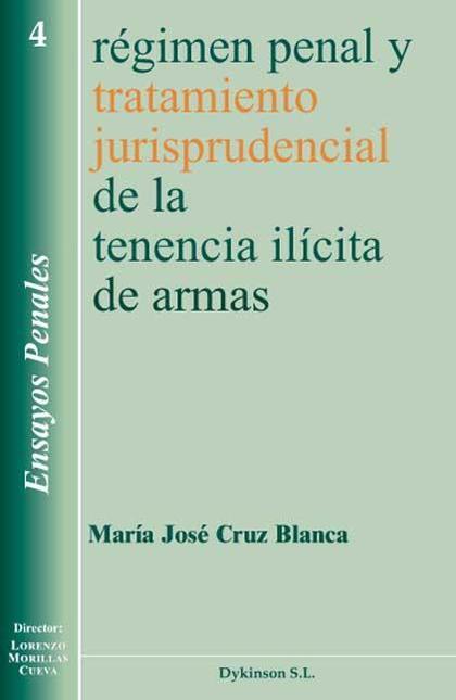 RÉGIMEN PENAL Y TRATAMIENTO JURISPRUDENCIAL DE LA TENENCIA ILÍCITA DE