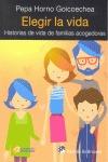 ELEGIR LA VIDA : HISTORIAS DE VIDA DE FAMILIAS ACOGEDORAS