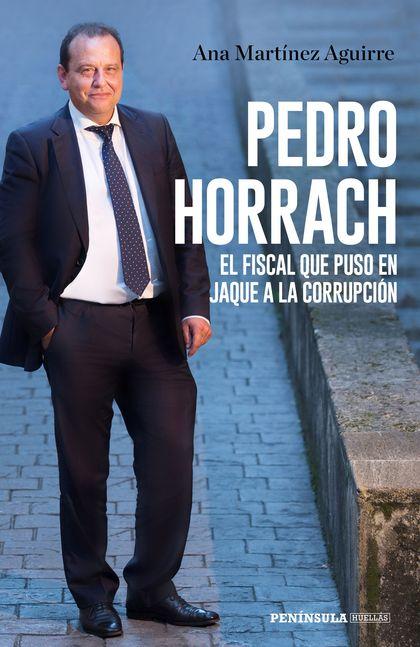 PEDRO HORRACH, EL FISCAL QUE PUSO EN JAQUE A LA CORRUPCIÓN.