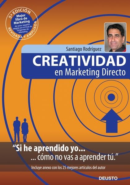 CREATIVIDAD EN MARKETING DIRECTO : SI HE APRENDIDO YO, CÓMO NO VAS A APRENDER TU