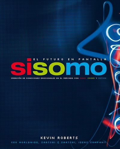 SISOMO, EL FUTURO EN PANTALLA: CREACIÓN DE CONEXIONES EMOCIONALES EN E