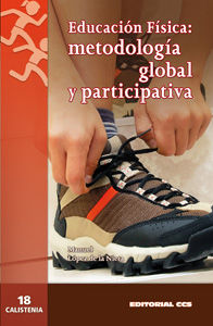 EDUCACIÓN FÍSICA : METODOLOGÍA GLOBAL Y PARICIPATIVA