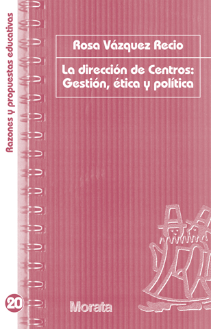 LA DIRECCIÓN DE CENTROS: ÉTICA, POLÍTICA Y GESTIÓN.