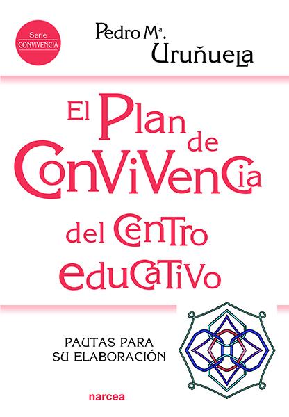 EL PLAN DE CONVIVENCIA DEL CENTRO EDUCATIVO                                     PAUTAS PARA SU