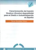 CARACTERIZACIÓN DEL BAMBÚ GUADUA (GUADUA ANGUSTIFOLIA) PARA EL DISEÑO E INDUSTRIALIZACIÓN EN ES