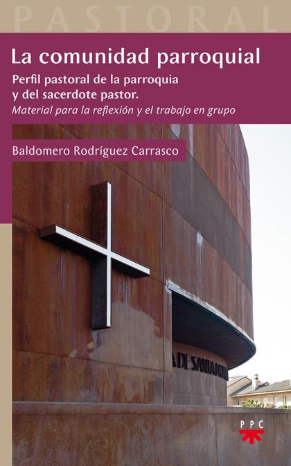 LA COMUNIDAD PARROQUIAL : PERFIL PASTORAL DE LA PARROQUIA Y DEL SACERDOTE PASTOR