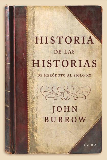 HISTORIA DE LAS HISTORIAS : DE HERÓDOTO AL SIGLO XX