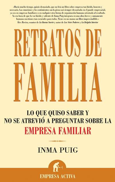 RETRATOS DE FAMILIA: LO QUE QUISO SABER Y NO SE ATREVIÓ A PREGUNTAR SOBRE LA EMPRESA FAMILIAR