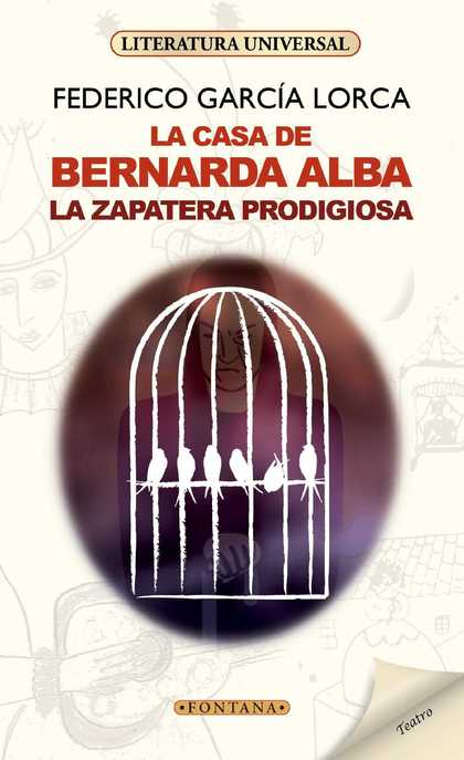 LA CASA DE BERNARDA ALBA / LA ZAPATERA PRODIGIOSA.
