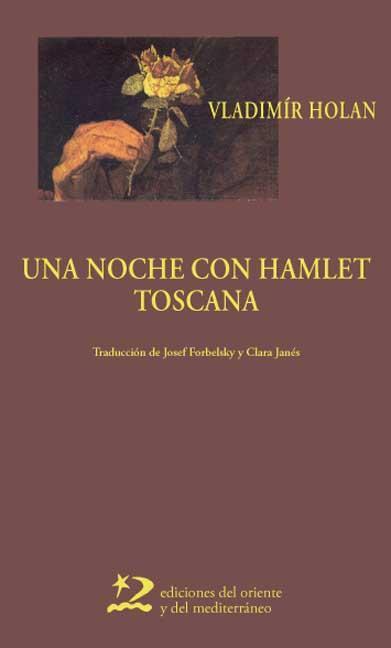 Una noche con Hamlet - Toscana