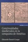 CONTINUIDADES MEDIEVALES EN LA CONQUISTA DE AMÉRICA