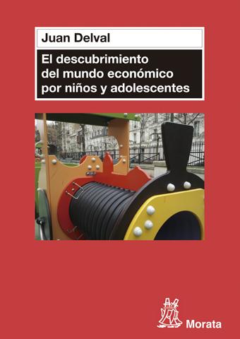 EL DESCUBRIMIENTO DEL MUNDO ECONÓMICO EN NIÑOS Y ADOLESCENTES.