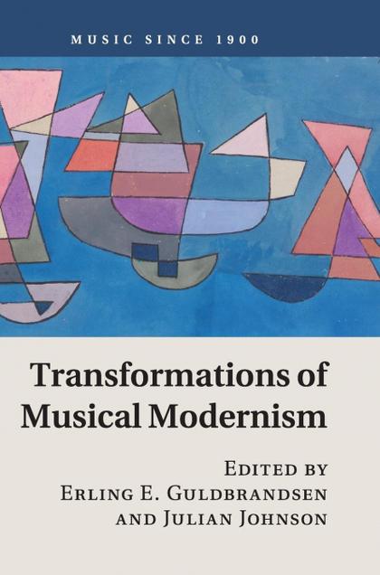 TRANSFORMATIONS MUSICAL MODERNISM
