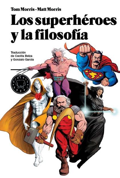LOS SUPERHÉROES Y LA FILOSOFÍA. LA VERDAD, LA JUSTICIA Y EL MODO SOCRÁTICO