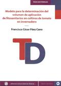 MODELO PARA LA DETERMINACIÓN DEL VOLUMEN DE APLICACIÓN DE FITOSANITARIOS EN CULTIVOS DE TOMATE
