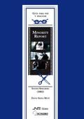MINORITY REPORT, STEVEN SPIELBERG (2002) : GUÍA PARA VER Y ANALIZAR