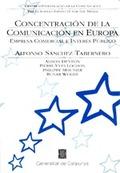 CONCENTRACIÓN DE LA COMUNICACIÓN EN EUROPA. EMPRESA COMERCIAL E INTERÉS PÚBLICO.