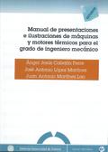 MANUAL DE PRESENTACIONES E ILUSTRACIONES DE MÁQUINAS Y MOTORES TÉRMICOS PARA EL GRADO DE INGENI